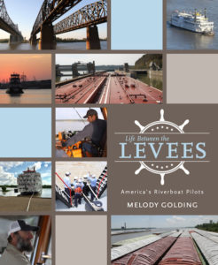 """Life Between the Levees: America's Riverboat Pilots,"" by Melody Golding, University Press of Mississippi"